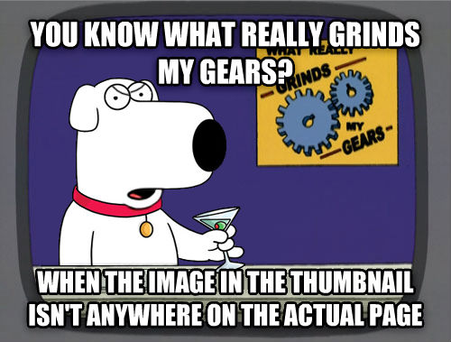What Really Grinds My Gears when the image in the thumbnail isn t anywhere in the article , made with livememe meme creator