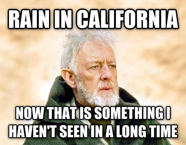 Obi Wan Kenobi - Now, That s a Name I ve Not Heard in a Long Time rain in california  now that is something i haven t seen in a long time  , made with livememe meme generator