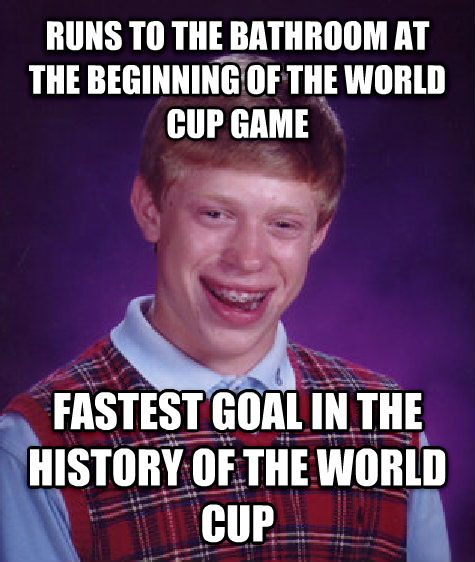 Bad Luck Brian runs to the bathroom at the beginning of the world cup game fastest goal in the history of the world cup , made with livememe meme generator