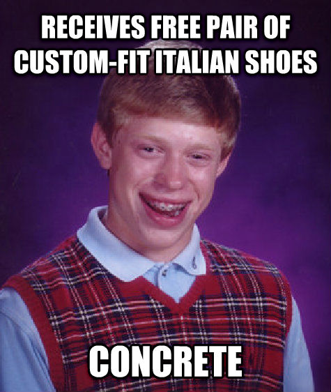 Bad Luck Brian receives free pair of custom-fit italian shoes concrete , made with livememe meme creator