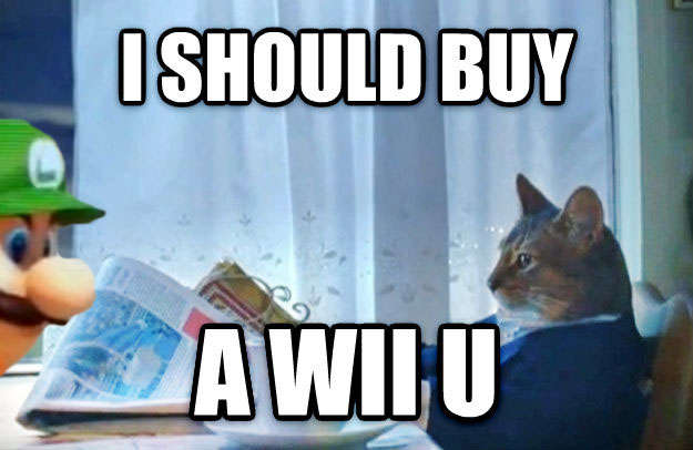 Sophisticated Cat i should buy a wii u , made with livememe meme maker