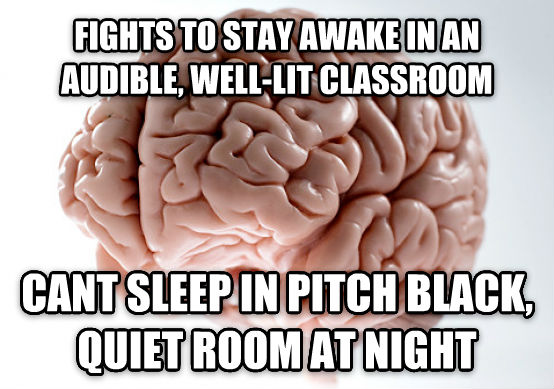 Scumbag Brain fights to stay awake in an audible, well-lit classroom cant sleep in pitch black, quiet room at night , made with livememe meme creator