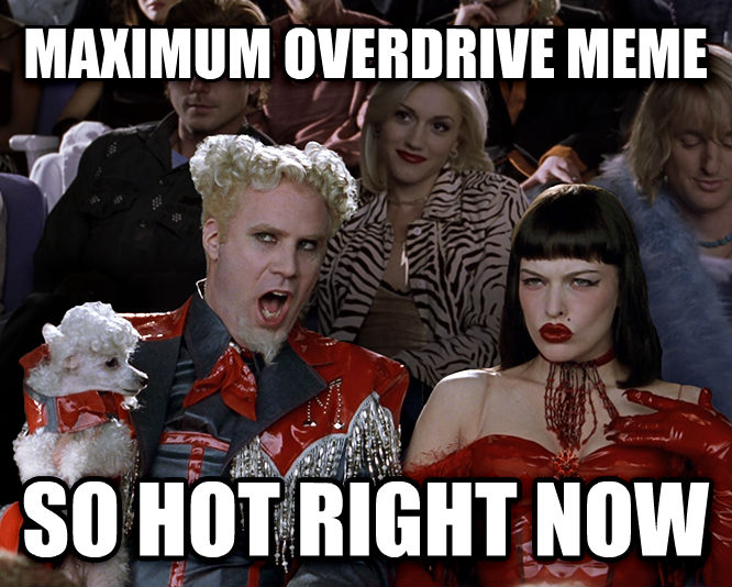 Mugatu - That Is So Hot Right Now maximum overdrive meme so hot right now , made with livememe meme generator
