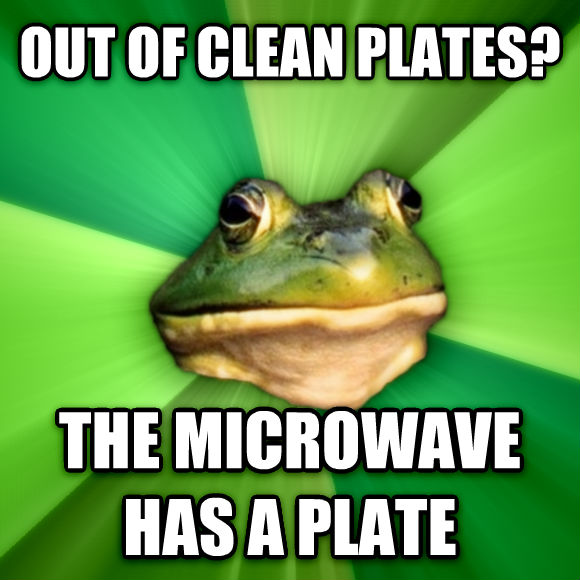 Foul Bachelor Frog out of clean plates? the microwave has a plate  , made with livememe meme maker