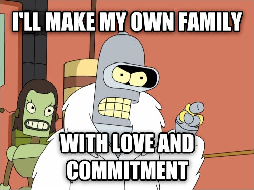 Blackjack Bender - I ll Make My Own i ll make my own family  with love and commitment  , made with livememe meme creator