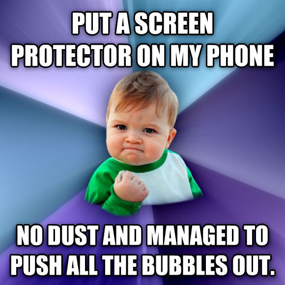 Success Kid put a screen protector on my phone no dust and managed to push all the bubbles out.  , made with livememe meme maker