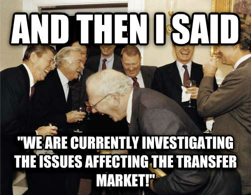 A Then I Told Them and then i said  we are currently investigating the issues affecting the transfer market!  , made with livememe meme creator