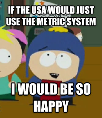 Craig Would Be So Happy if the usa would just use the metric system i would be so happy , made with livememe meme generator