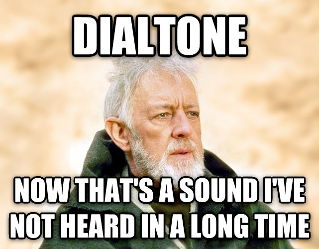Obi Wan Kenobi - Now, That s a Name I ve Not Heard in a Long Time dialtone now that s a sound i ve not heard in a long time , made with livememe meme maker