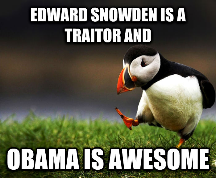 Unpopular Opinion Puffin edward snowden is a traitor and obama is awesome , made with livememe meme creator