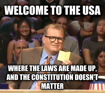 Drew Carey Whose Line Is It Anyway welcome to the usa where the laws are made up, and the constitution doesn t matter , made with livememe meme creator