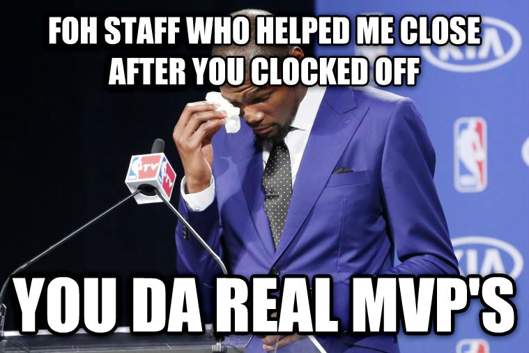 You Da Real MVP foh staff who helped me close after you clocked off you da real mvp s , made with livememe meme generator