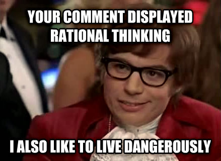 I Too Like To Live Dangerously Memes  Imgflip