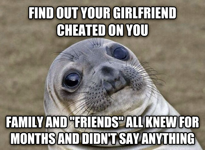 Uncomfortable Situation Seal find out your girlfriend cheated on you family and  friends  all knew for months and didn t say anything , made with livememe meme creator