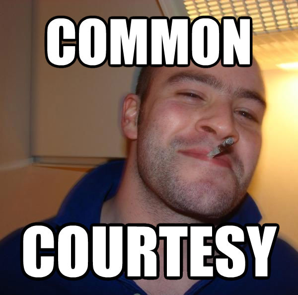 Good Guy Greg common courtesy , made with livememe meme maker