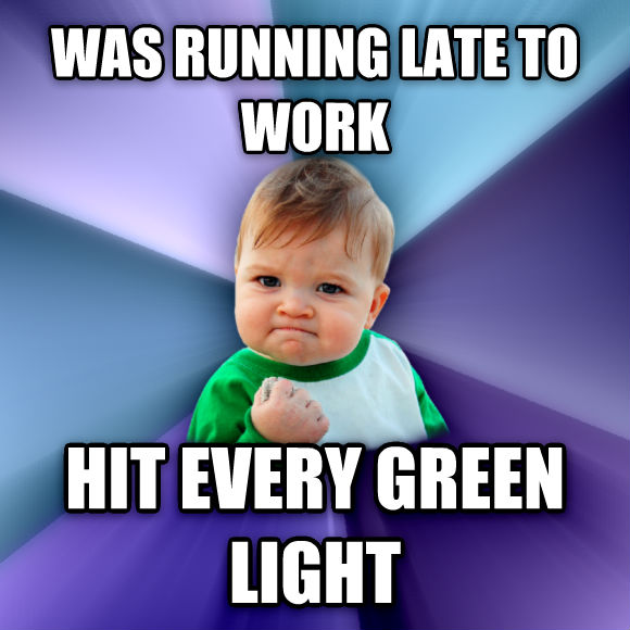 Success Kid was running late to work hit every green light  , made with livememe meme maker