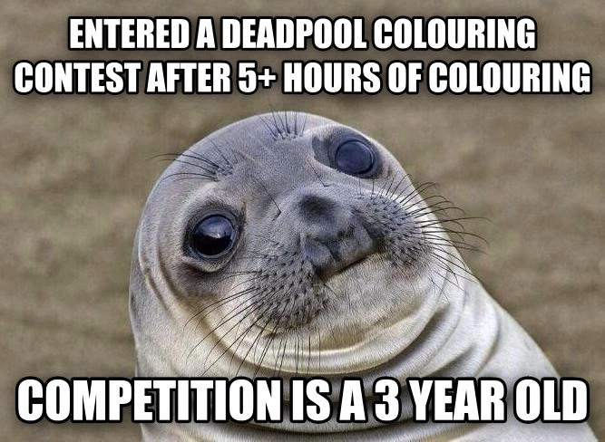 entered a deadpool colouring contest after 5+ hours of colouring competition is a 3 year old , made with livememe meme creator