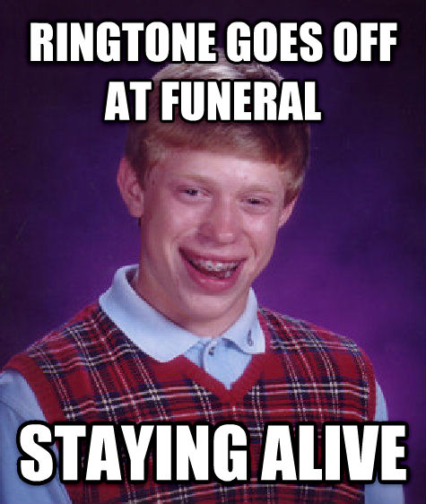 Bad Luck Brian ringtone goes off at funeral staying alive , made with livememe meme generator