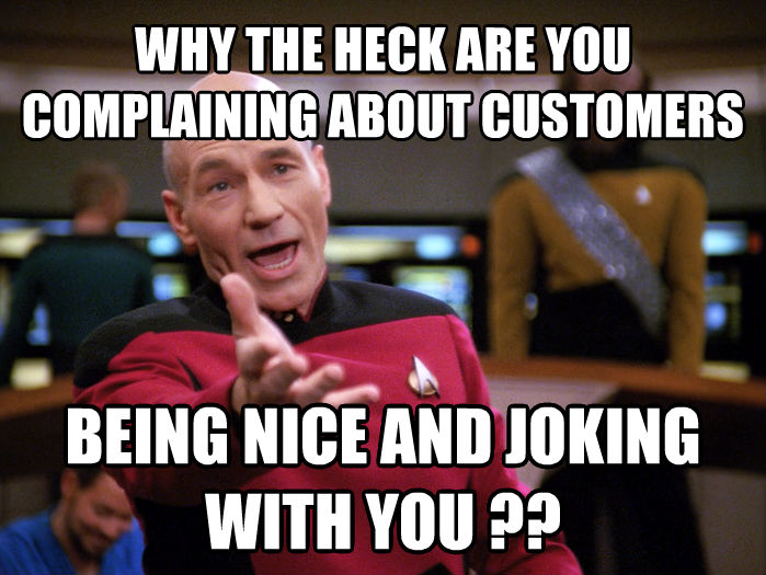 Annoyed Picard 1080p why the heck are you complaining about customers being nice and joking with you ?? , made with livememe meme maker