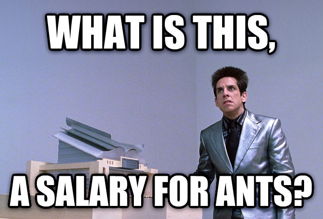 What Is This, A Thing For Ants? what is this, a salary for ants? , made with livememe meme maker