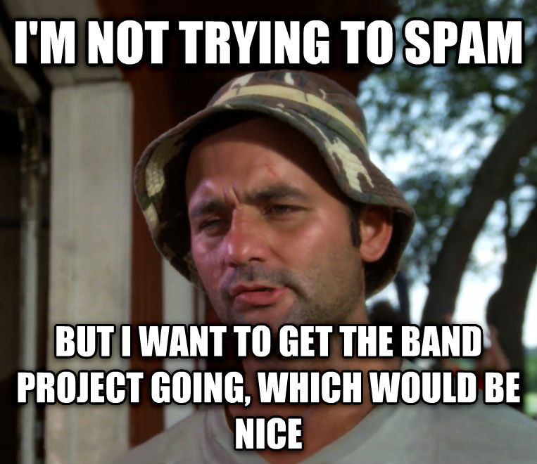 Bill Murray - So I Got That Going For Me, Which is Nice i m not trying to spam but i want to get the band project going, which would be nice , made with livememe meme maker