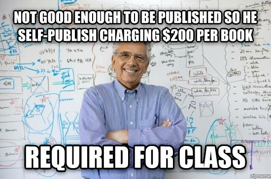untitled meme not good enough to be published so he self-publish charging $200 per book required for class , made with livememe meme maker