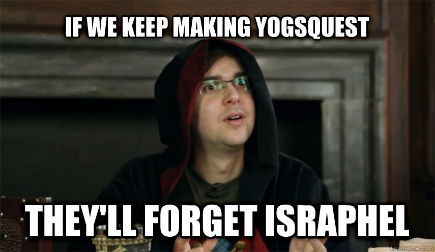 Suddenly Clarity Lewis if we keep making yogsquest they ll forget israphel , made with livememe meme generator