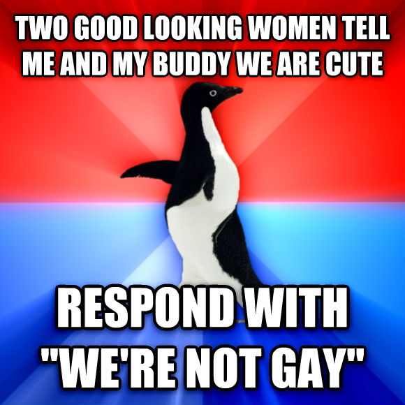 Socially Awesome Awkward Penguin two good looking women tell me and my buddy we are cute respond with  we re not sweet   , made with livememe meme creator