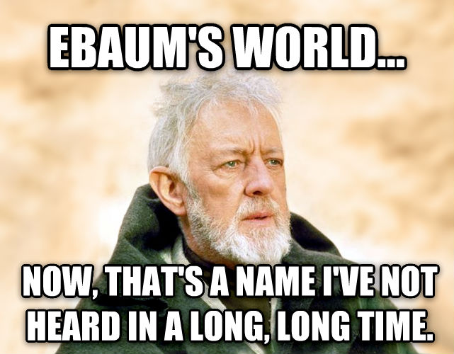Obi Wan Kenobi - Now, That s a Name I ve Not Heard in a Long Time ebaum s world... now, that s a name i ve not heard in a long, long time. , made with livememe meme creator