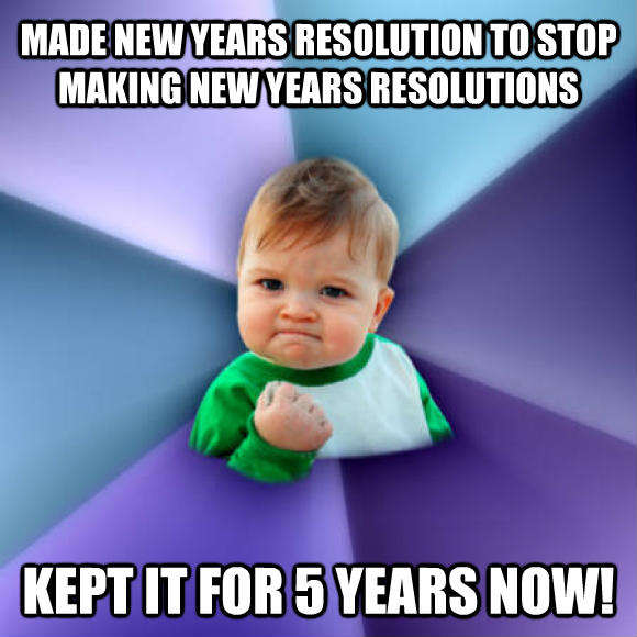 Success Kid made new years resolution to stop making new years resolutions kept it for 5 years now!  , made with livememe meme creator