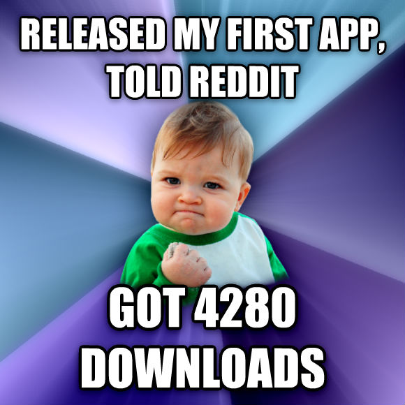 Success Kid released my first app, told reddit got 4280 downloads  , made with livememe meme creator