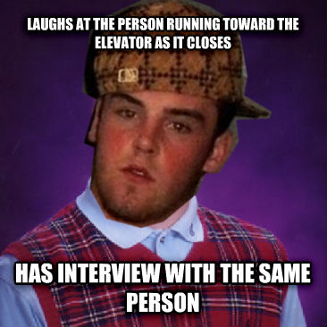 Bad luck scumbag laughs at the person running toward the elevator as it closes has interview with the same person , made with livememe meme generator