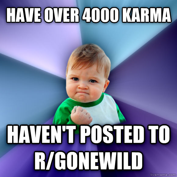 Success Kid have over 4000 karma haven t posted to r/gonewild  , made with livememe meme generator
