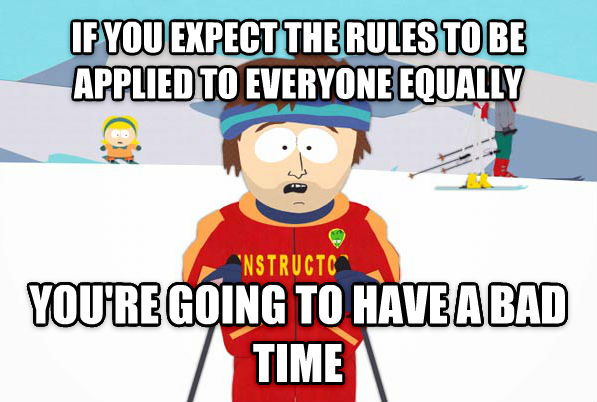 Super Cool Ski Instructor if you expect the rules to be applied to everyone equally you re going to have a bad time , made with livememe meme generator