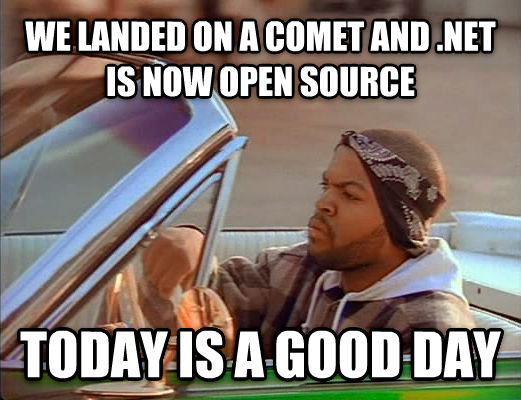 Today Was A Good Day we landed on a comet and .net is now open source today is a good day , made with livememe meme creator
