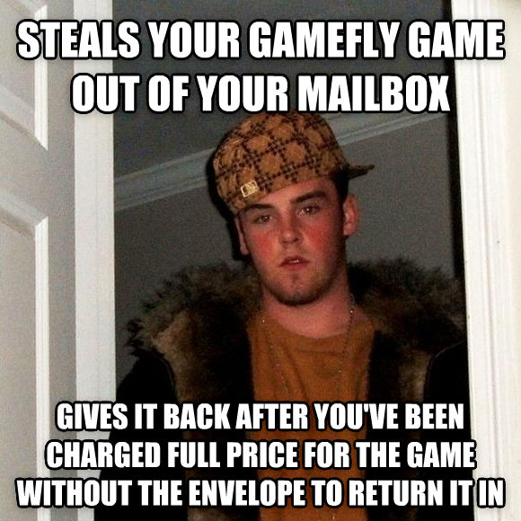 Scumbag Steve steals your gamefly game out of your mailbox gives it back after you ve been charged full price for the game without the envelope to return it in , made with livememe meme maker