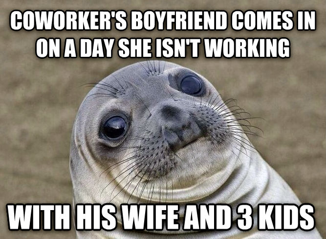 Uncomfortable Situation Seal coworker s boyfriend comes in on a day she isn t working with his wife and 3 kids , made with livememe meme creator