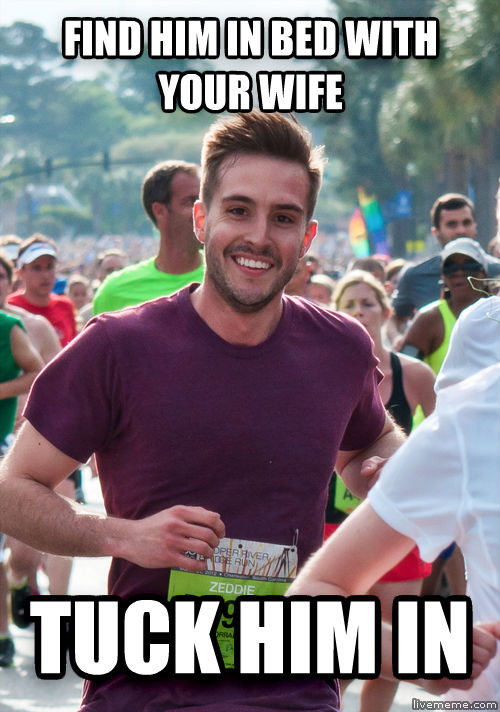 Ridiculously Photogenic Guy find him in bed with your wife tuck him in , made with livememe meme generator