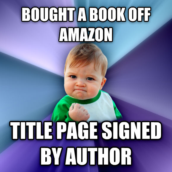 Success Kid bought a book off amazon title page signed by author  , made with livememe meme creator