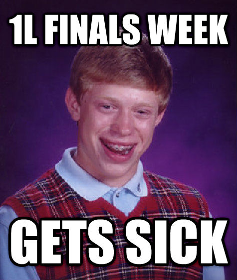 Bad Luck Brian 1l finals week gets sick , made with livememe meme maker
