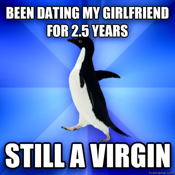 Socially Awkward Penguin been dating my girlfriend for 2.5 years still a virgin  , made with livememe meme creator