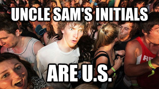 Sudden Clarity Clarence uncle sam s initials  are u.s. , made with livememe meme generator