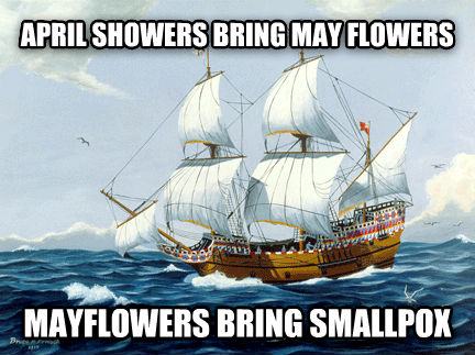 untitled meme april showers bring may flowers mayflowers bring smallpox  , made with livememe meme creator