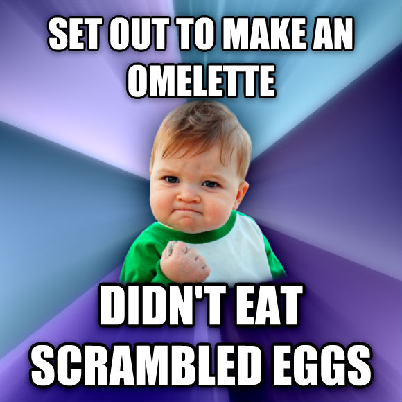 Success Kid set out to make an omelette didn t eat scrambled eggs  , made with livememe meme creator