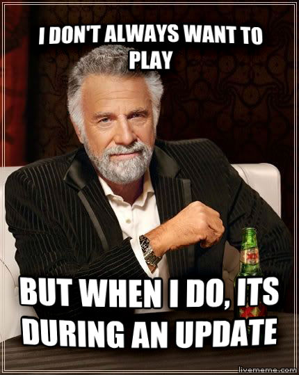 The Most Interesting Man in the World i don t always want to play  but when i do, its during an update , made with livememe meme maker