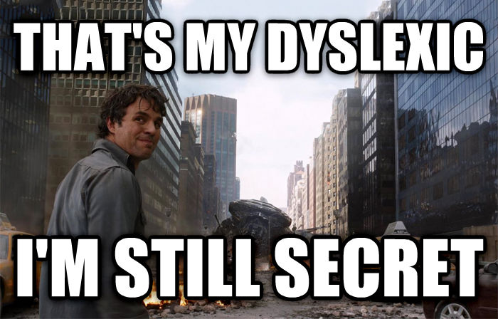 That s My Secret that s my dyslexic i m still secret , made with livememe meme creator