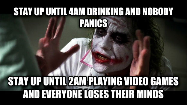 Joker Mind Loss stay up until 4am drinking and nobody panics stay up until 2am playing video games and everyone loses their minds , made with livememe meme creator