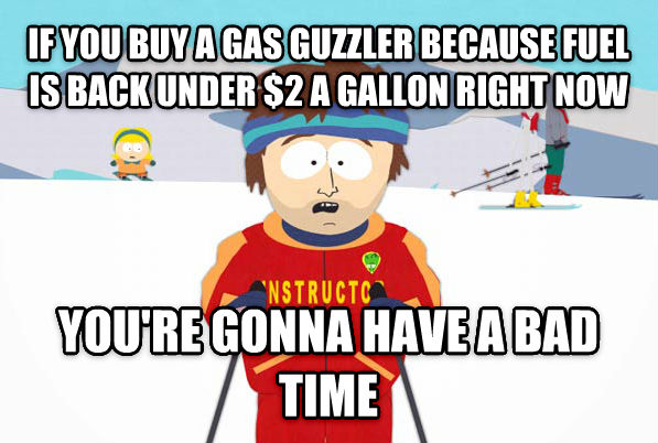 Super Cool Ski Instructor if you buy a gas guzzler because fuel is back under $2 a gallon right now you re gonna have a bad time , made with livememe meme creator