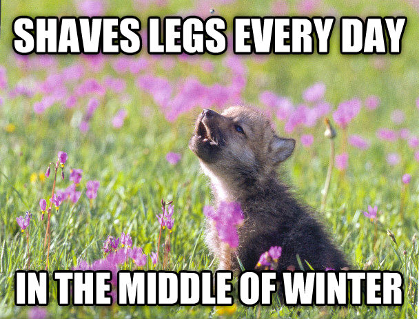 Baby Insanity Wolf shaves legs every day in the middle of winter , made with livememe meme generator