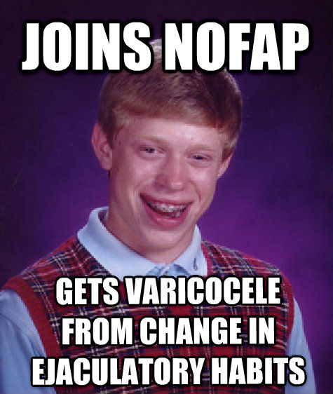 Bad Luck Brian joins noflap gets varicocele from change in celebratory habits , made with livememe meme generator